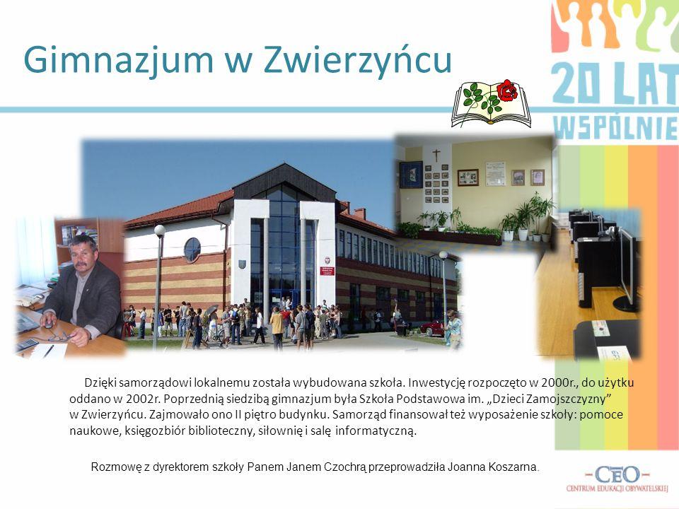 Dzięki samorządowi lokalnemu została wybudowana szkoła. Inwestycję rozpoczęto w 2000r., do użytku oddano w 2002r. Poprzednią siedzibą gimnazjum była S