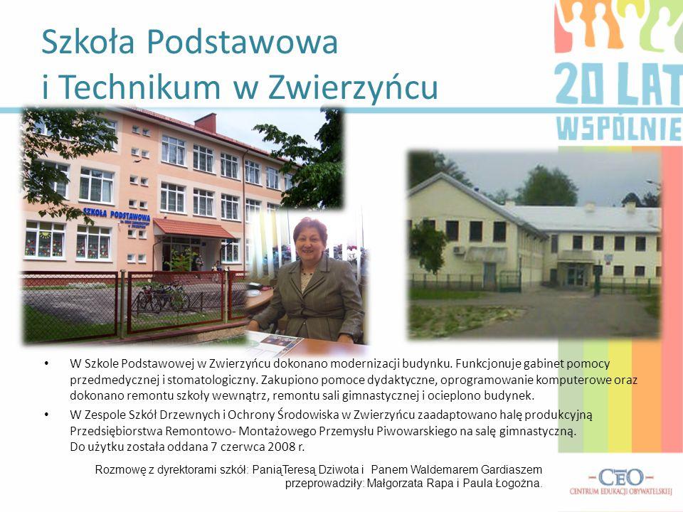 W Szkole Podstawowej w Zwierzyńcu dokonano modernizacji budynku. Funkcjonuje gabinet pomocy przedmedycznej i stomatologiczny. Zakupiono pomoce dydakty