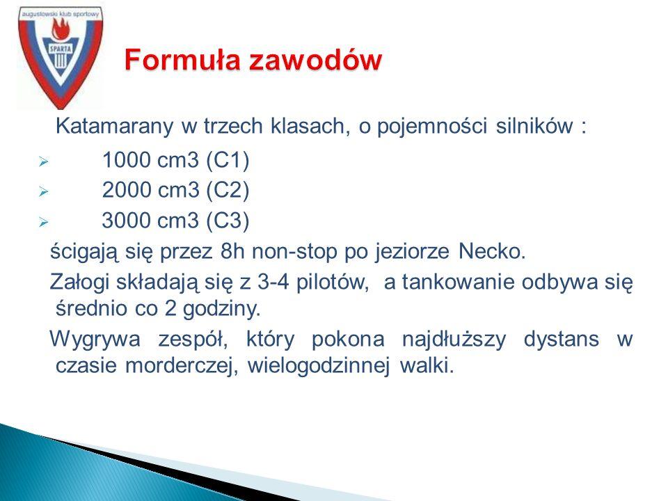 Katamarany w trzech klasach, o pojemności silników : 1000 cm3 (C1) 2000 cm3 (C2) 3000 cm3 (C3) ścigają się przez 8h non-stop po jeziorze Necko.