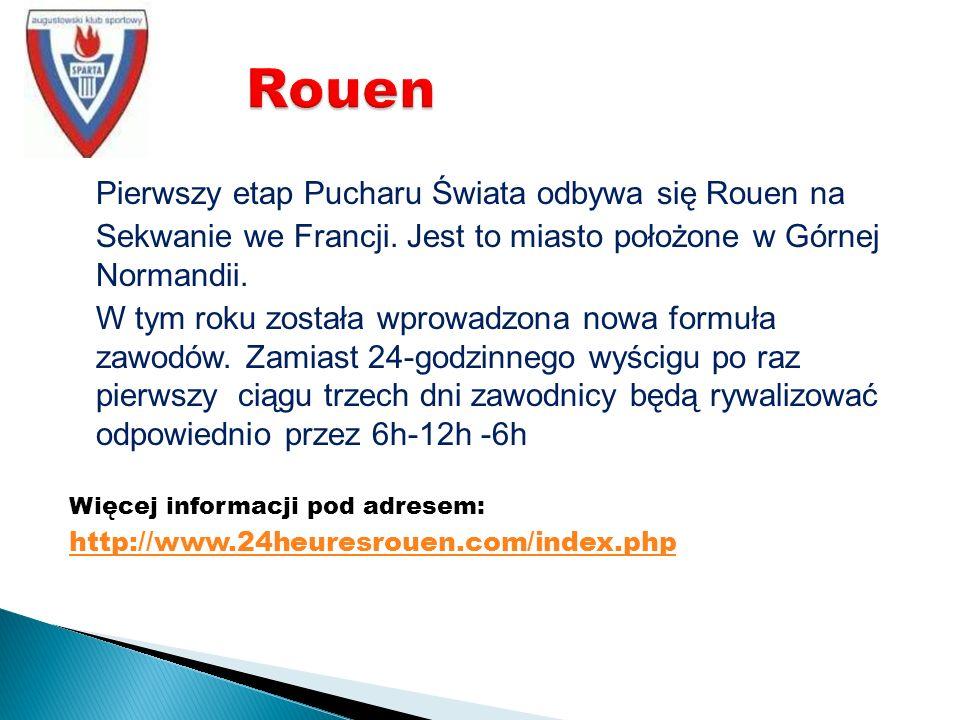 Pierwszy etap Pucharu Świata odbywa się Rouen na Sekwanie we Francji.