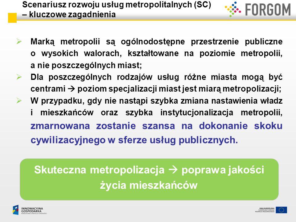 Marką metropolii są ogólnodostępne przestrzenie publiczne o wysokich walorach, kształtowane na poziomie metropolii, a nie poszczególnych miast; Dla po