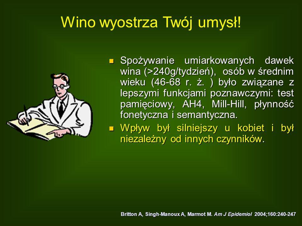 Spożywanie umiarkowanych dawek wina (>240g/tydzień), osób w średnim wieku (46-68 r. ż. ) było związane z lepszymi funkcjami poznawczymi: test pamięcio