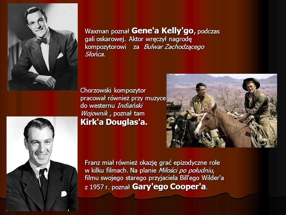 Waxman poznał Gene'a Kelly'go, podczas gali oskarowej. Aktor wręczył nagrodę kompozytorowi za Bulwar Zachodzącego Słońca. Chorzowski kompozytor pracow