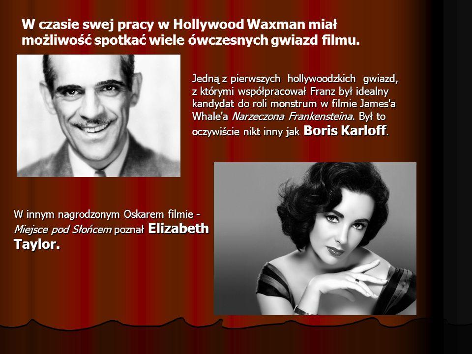 Jedną z pierwszych hollywoodzkich gwiazd, z którymi współpracował Franz był idealny kandydat do roli monstrum w filmie James'a Whale'a Narzeczona Fran