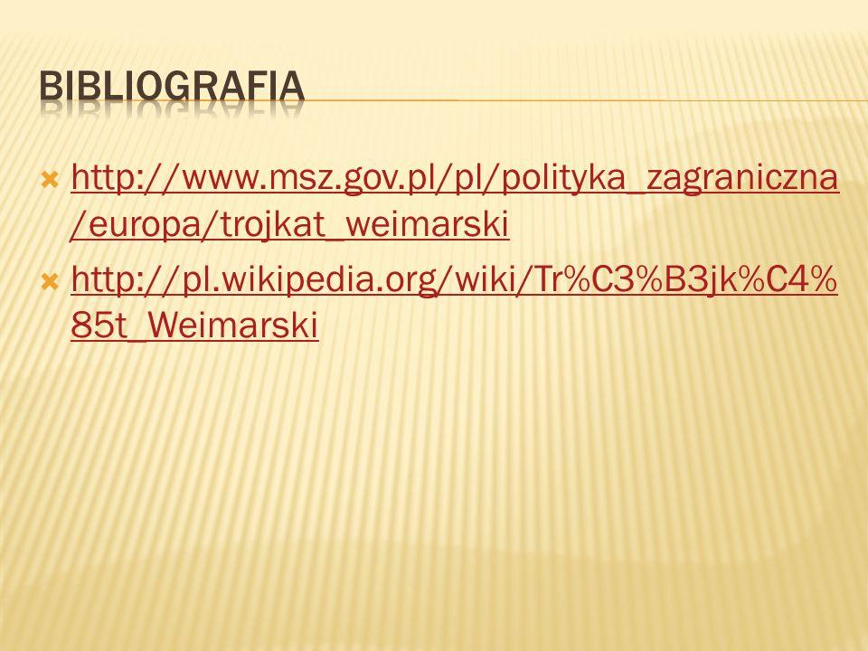 http://www.msz.gov.pl/pl/polityka_zagraniczna /europa/trojkat_weimarski http://www.msz.gov.pl/pl/polityka_zagraniczna /europa/trojkat_weimarski http:/