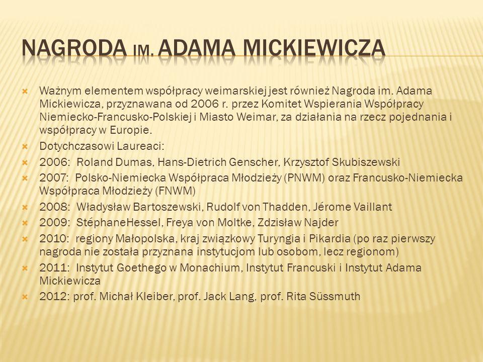 Ważnym elementem współpracy weimarskiej jest również Nagroda im. Adama Mickiewicza, przyznawana od 2006 r. przez Komitet Wspierania Współpracy Niemiec