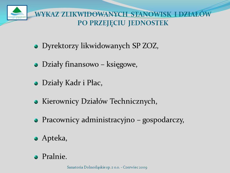 Dyrektorzy likwidowanych SP ZOZ, Działy finansowo – księgowe, Działy Kadr i Płac, Kierownicy Działów Technicznych, Pracownicy administracyjno – gospod