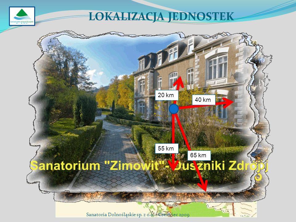 LOKALIZACJA JEDNOSTEK 20 km 40 km 65 km 55 km SP. Z O.O. Sanatoria Dolnośląskie sp. z o.o. - Czerwiec 2009