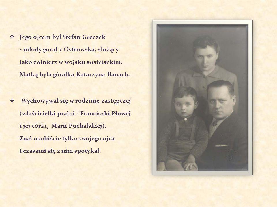 Jego ojcem był Stefan Greczek - młody góral z Ostrowska, służący jako żołnierz w wojsku austriackim. Matką była góralka Katarzyna Banach. Wychowywał s
