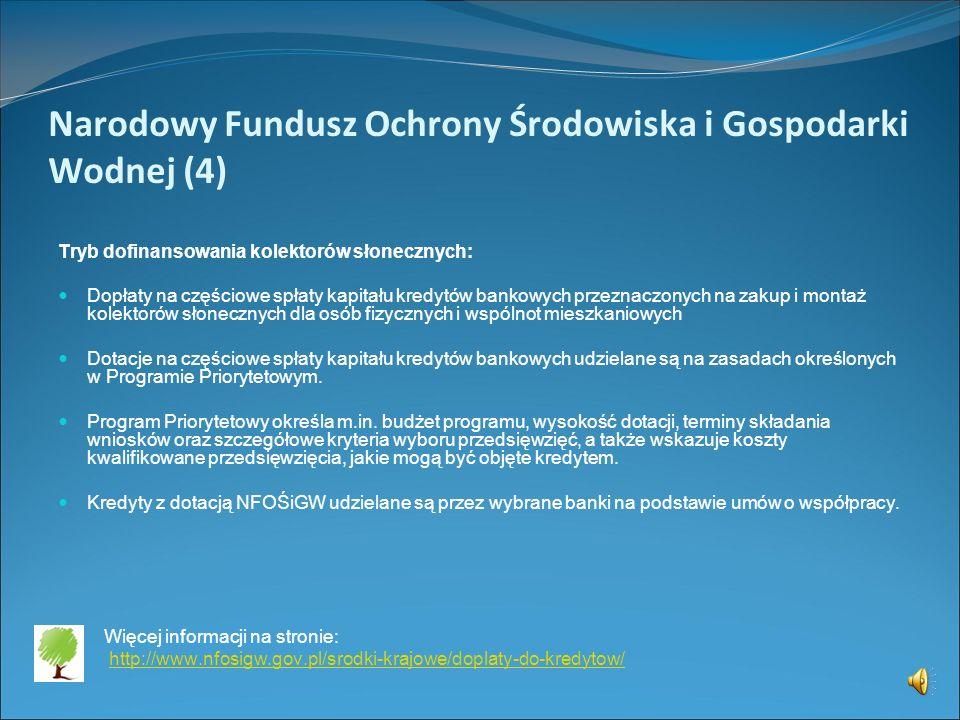 Narodowy Fundusz Ochrony Środowiska i Gospodarki Wodnej (3) Dopłaty do kredytów komercyjnych - tryb ogólny: 1. Wnioskodawca składa w NFOŚiGW Wniosek o
