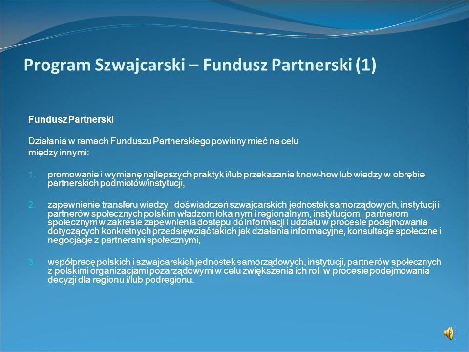 Program Szwajcarski – Fundusz dla Organizacji Pozarządowych (2) Obszary finansowania: Edukacja obywatelska Działania kontrolne Partycypacja w polityce