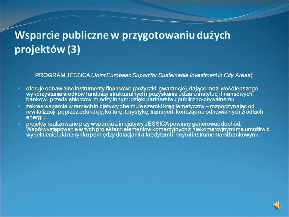 Wsparcie publiczne w przygotowaniu dużych projektów (2) Cele Programu JASPERS cd.: polepszenie jakości wniosków o dofinansowanie zatwierdzanych przez