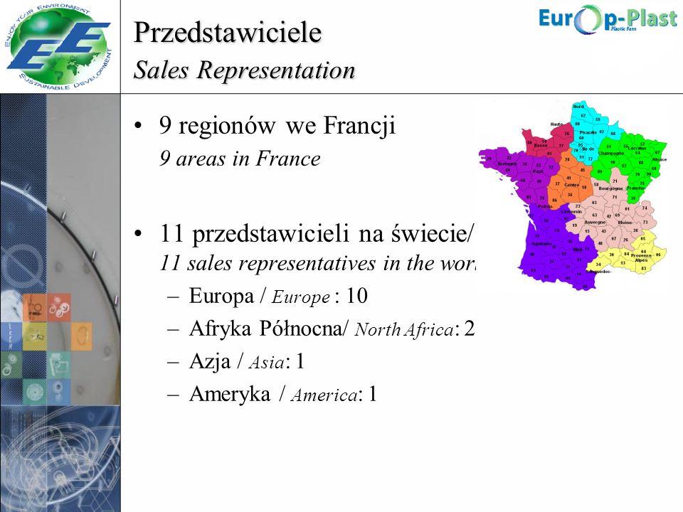 Przedstawiciele Sales Representation 9 regionów we Francji 9 areas in France 11 przedstawicieli na świecie/ 11 sales representatives in the world –Eur