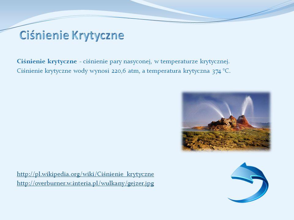 Ciśnienie krytyczne - ciśnienie pary nasyconej, w temperaturze krytycznej.