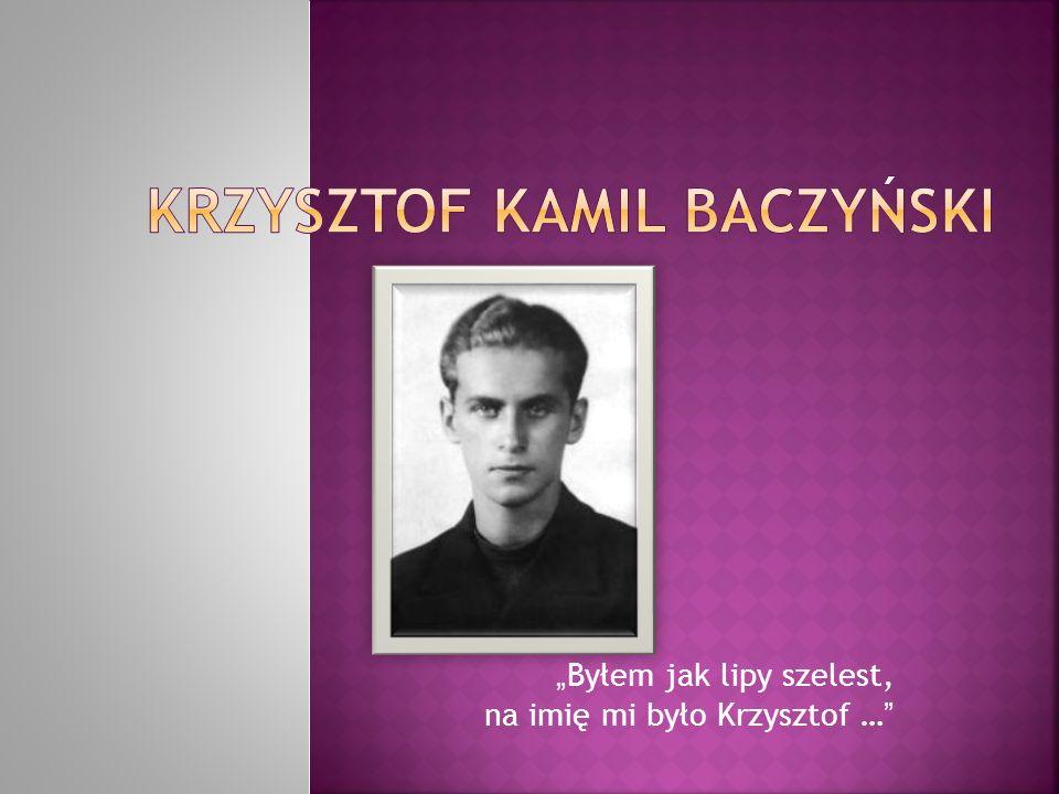 Byłem jak lipy szelest, na imię mi było Krzysztof …