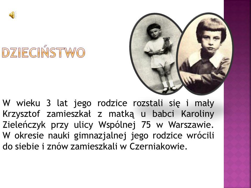 W wieku 3 lat jego rodzice rozstali się i mały Krzysztof zamieszkał z matką u babci Karoliny Zieleńczyk przy ulicy Wspólnej 75 w Warszawie. W okresie