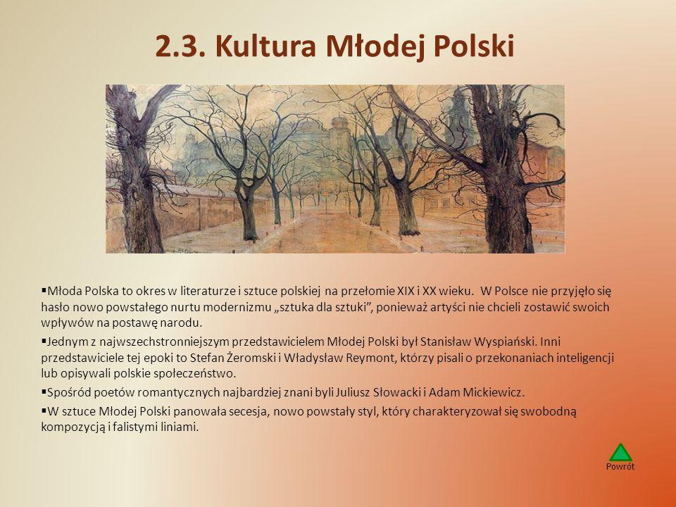 2.3. Kultura Młodej Polski Młoda Polska to okres w literaturze i sztuce polskiej na przełomie XIX i XX wieku. W Polsce nie przyjęło się hasło nowo pow