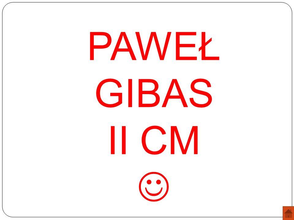 PAWEŁ GIBAS II CM