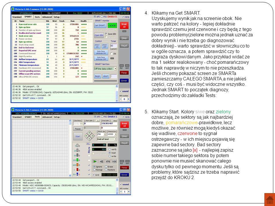 4.Klikamy na Get SMART. Uzyskujemy wynik jak na screenie obok. Nie warto patrzeć na kolory - lepiej dokładnie sprawdzić czemu jest czerwone i czy będą