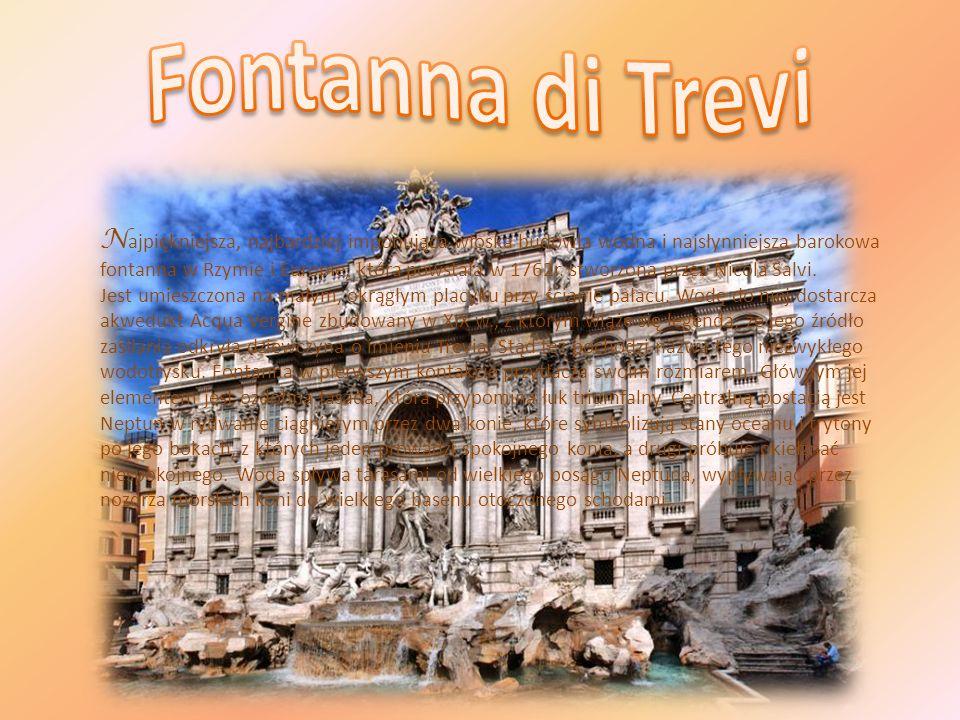 N ajpiękniejsza, najbardziej imponująca włoska budowla wodna i najsłynniejsza barokowa fontanna w Rzymie i Europie, która powstała w 1762r. stworzona