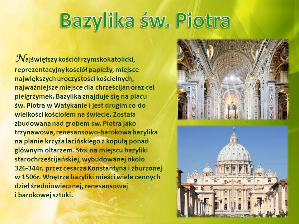 N ajświętszy kościół rzymskokatolicki, reprezentacyjny kościół papieży, miejsce największych uroczystości kościelnych, najważniejsze miejsce dla chrze