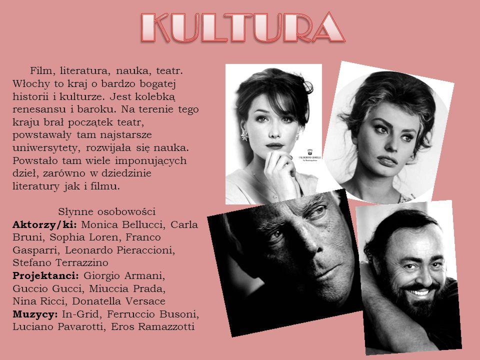 Film, literatura, nauka, teatr. Włochy to kraj o bardzo bogatej historii i kulturze. Jest kolebką renesansu i baroku. Na terenie tego kraju brał począ