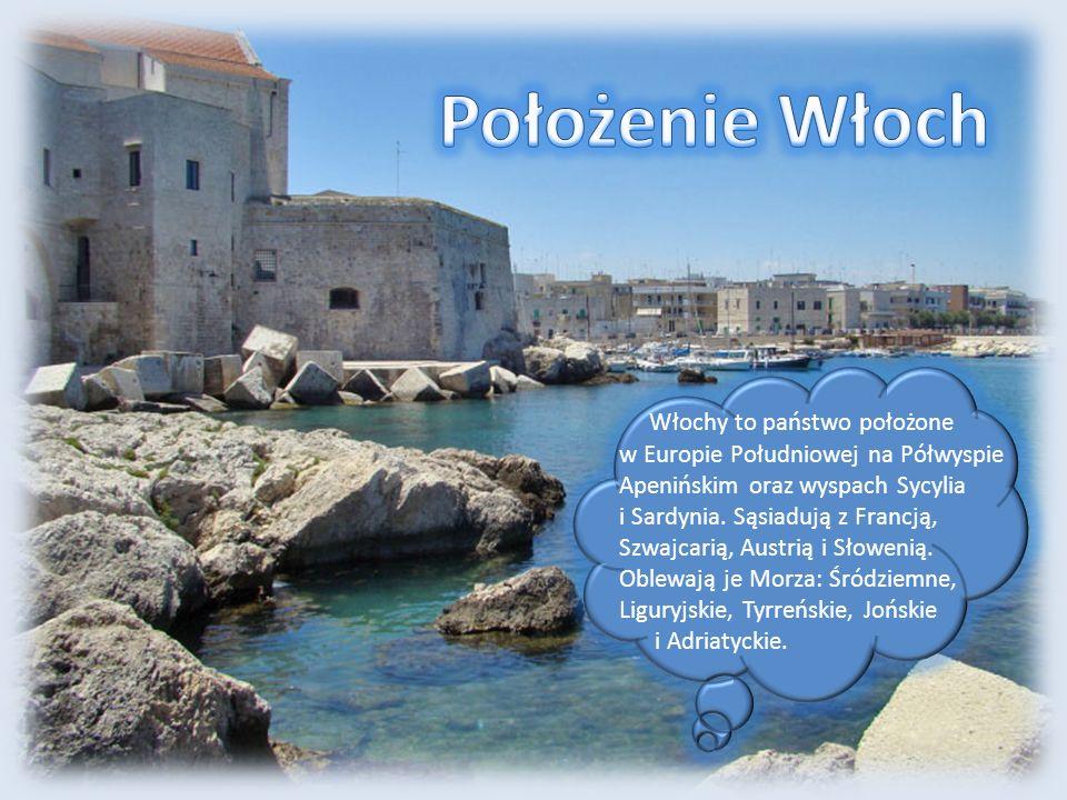 Włochy to państwo położone w Europie Południowej na Półwyspie Apenińskim oraz wyspach Sycylia i Sardynia. Sąsiadują z Francją, Szwajcarią, Austrią i S