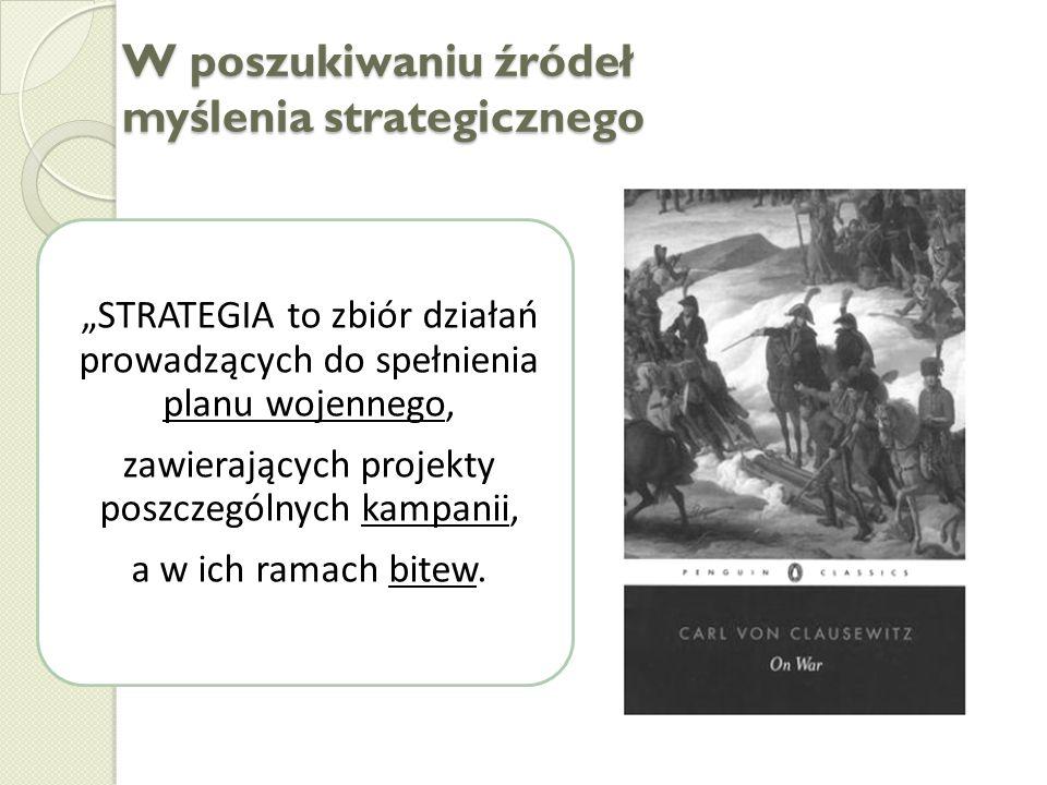 STRATEGIA to zbiór działań prowadzących do spełnienia planu wojennego, zawierających projekty poszczególnych kampanii, a w ich ramach bitew.