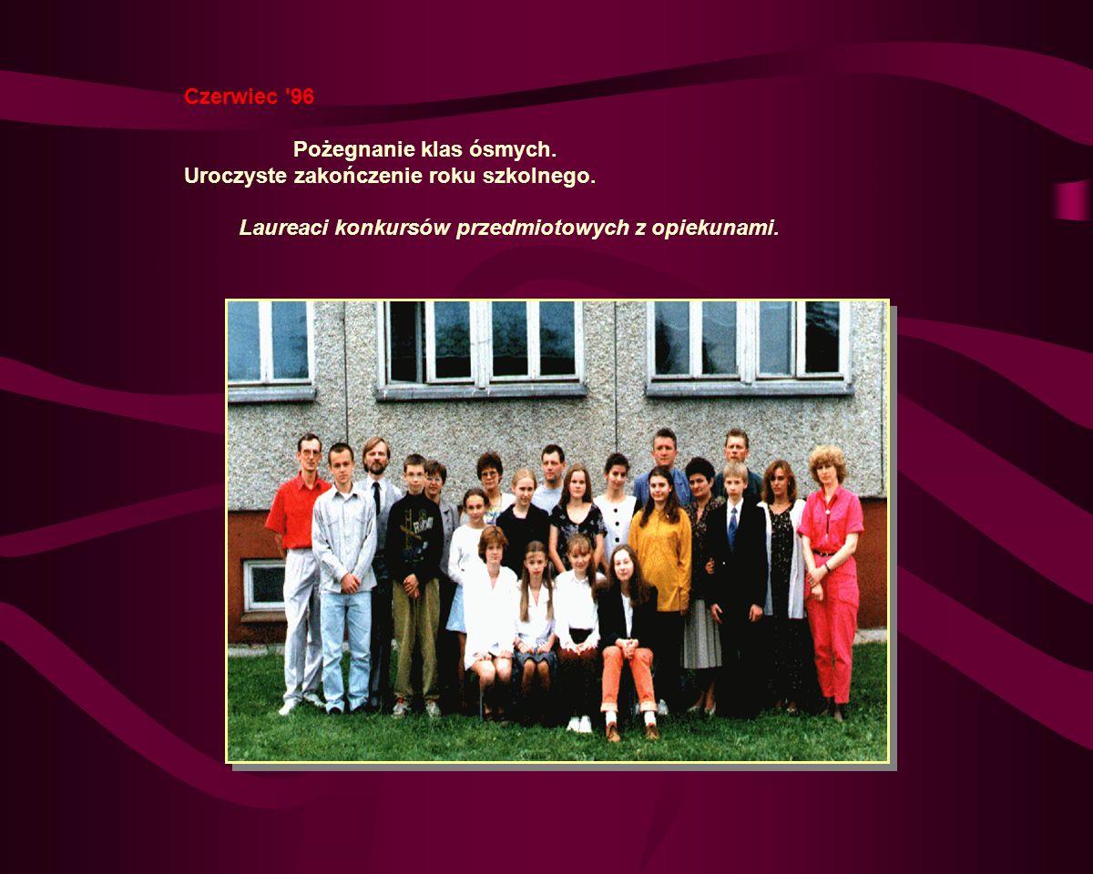 Czerwiec 96 Pożegnanie klas ósmych.Uroczyste zakończenie roku szkolnego.