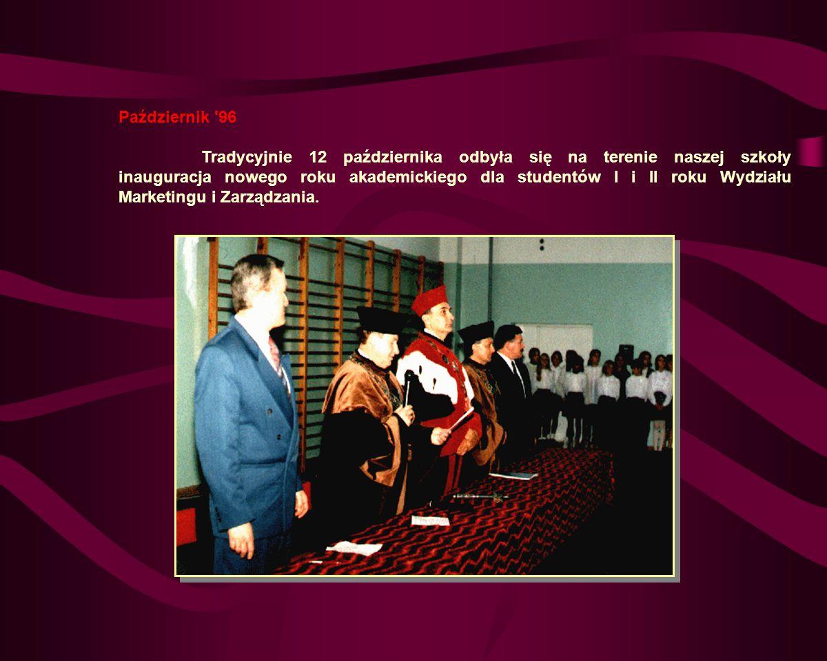 Październik 96 Tradycyjnie 12 października odbyła się na terenie naszej szkoły inauguracja nowego roku akademickiego dla studentów I i II roku Wydziału Marketingu i Zarządzania.