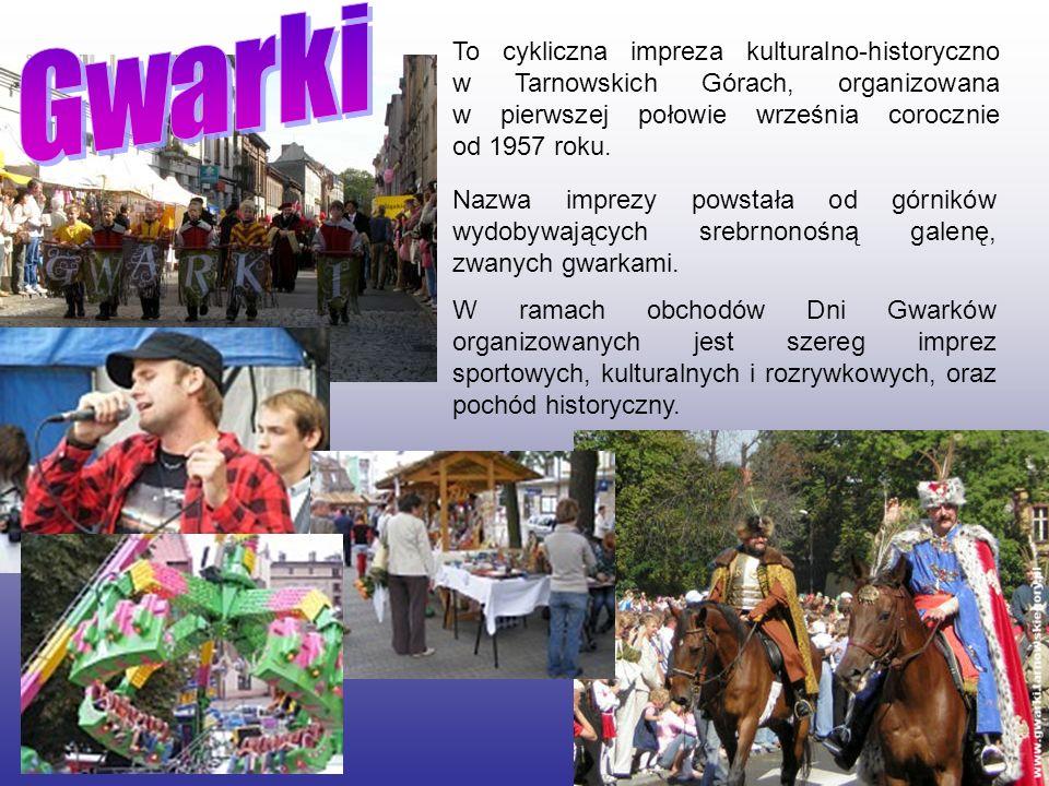 To cykliczna impreza kulturalno-historyczno w Tarnowskich Górach, organizowana w pierwszej połowie września corocznie od 1957 roku. Nazwa imprezy pows