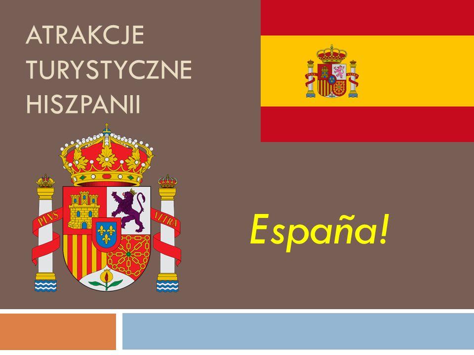 ATRAKCJE TURYSTYCZNE HISZPANII España!