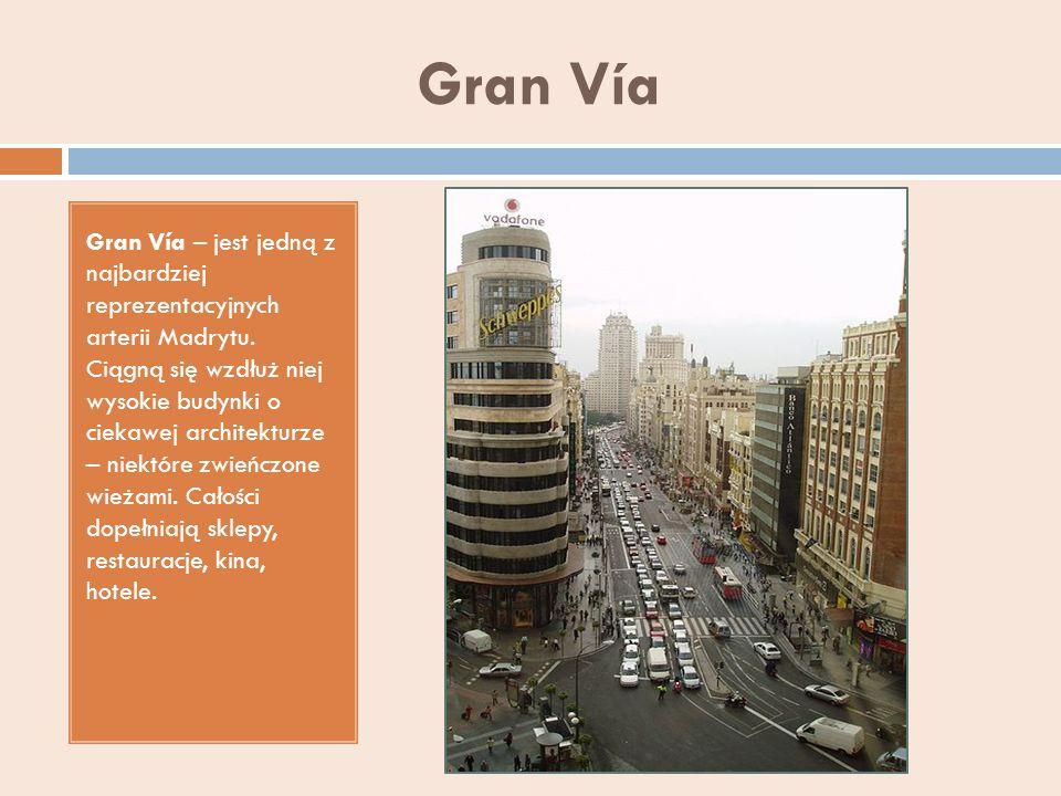 Gran Vía Gran Vía – jest jedną z najbardziej reprezentacyjnych arterii Madrytu. Ciągną się wzdłuż niej wysokie budynki o ciekawej architekturze – niek