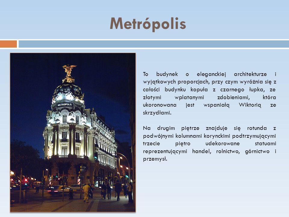 Metrópolis To budynek o eleganckiej architekturze i wyjątkowych proporcjach, przy czym wyróżnia się z całości budynku kopuła z czarnego łupka, ze złot