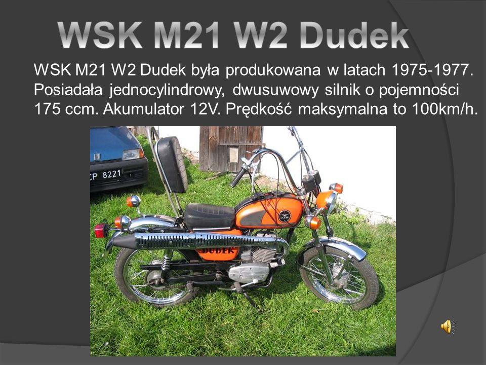 WSK M21 W2 Dudek była produkowana w latach 1975-1977.