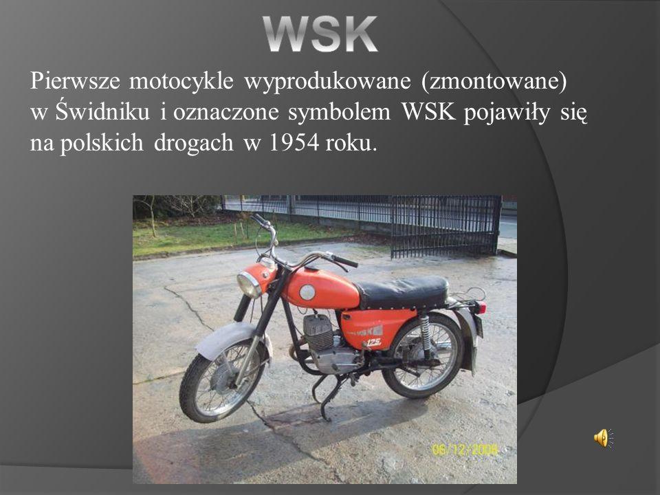 Pierwsze motocykle wyprodukowane (zmontowane) w Świdniku i oznaczone symbolem WSK pojawiły się na polskich drogach w 1954 roku.