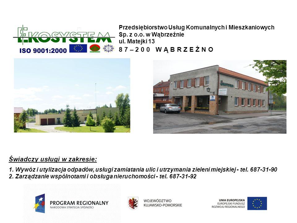 Świadczy usługi w zakresie: 1. Wywóz i utylizacja odpadów, usługi zamiatania ulic i utrzymania zieleni miejskiej - tel. 687-31-90 2. Zarządzanie wspól