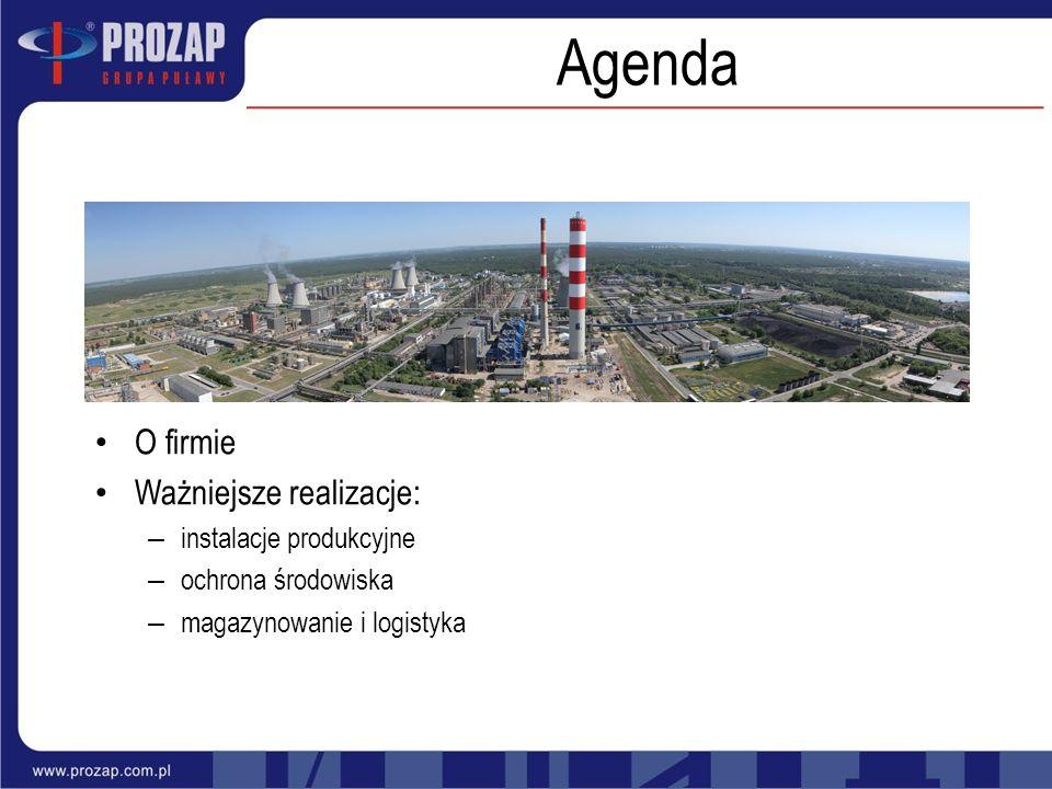 O firmie Ważniejsze realizacje: – instalacje produkcyjne – ochrona środowiska – magazynowanie i logistyka Agenda