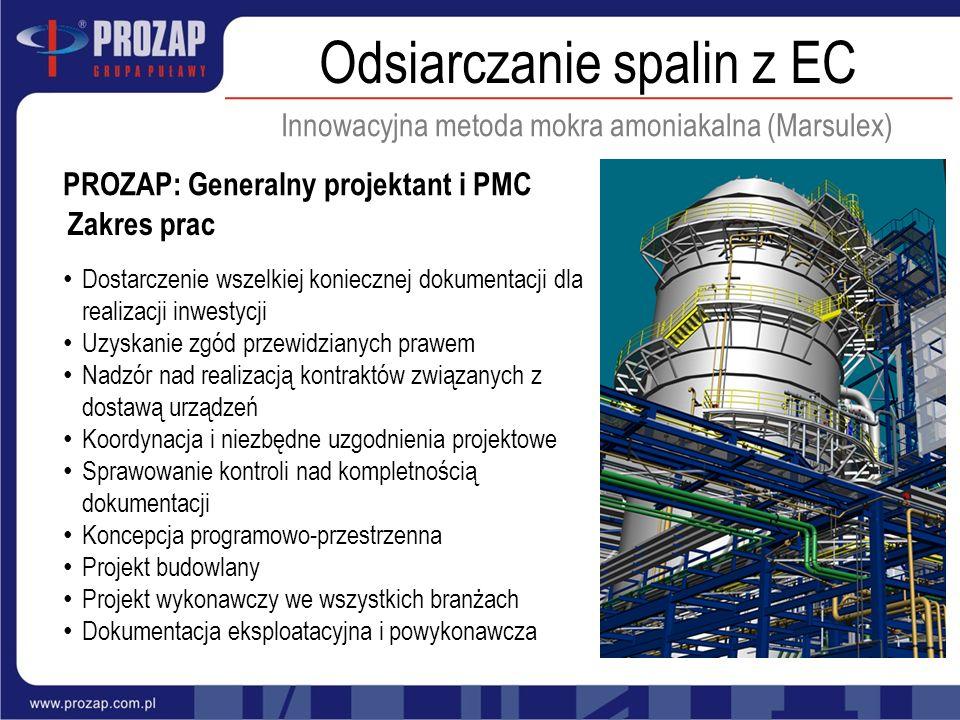Zakres prac PROZAP: Generalny projektant i PMC Odsiarczanie spalin z EC Innowacyjna metoda mokra amoniakalna (Marsulex) Dostarczenie wszelkiej koniecz