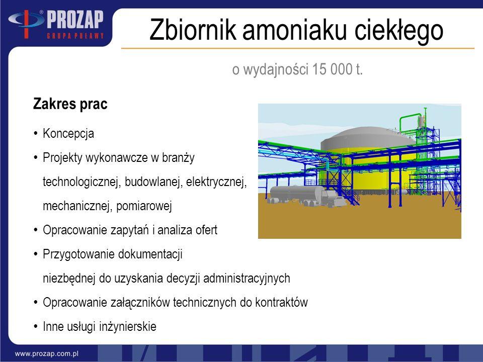 Zbiornik amoniaku ciekłego Zakres prac Koncepcja Projekty wykonawcze w branży technologicznej, budowlanej, elektrycznej, mechanicznej, pomiarowej Opra