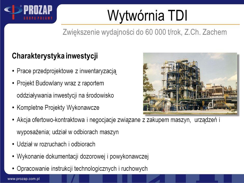 Wytwórnia TDI Charakterystyka inwestycji Prace przedprojektowe z inwentaryzacją Projekt Budowlany wraz z raportem oddziaływania inwestycji na środowis