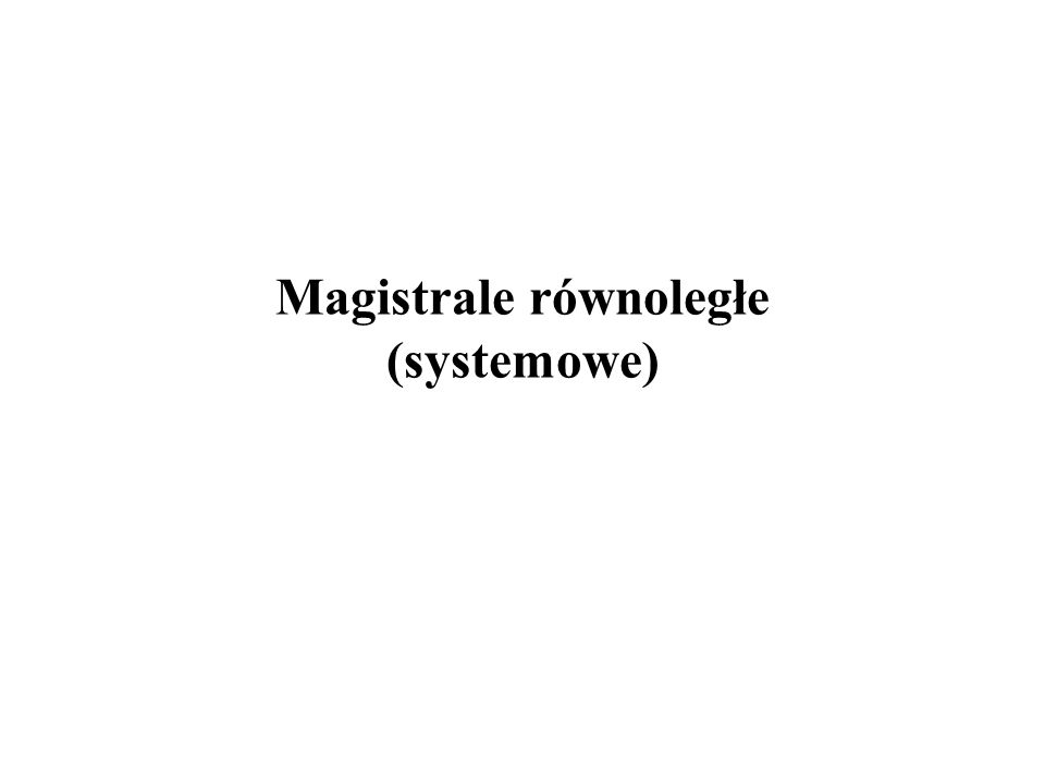 Magistrale równoległe (systemowe)