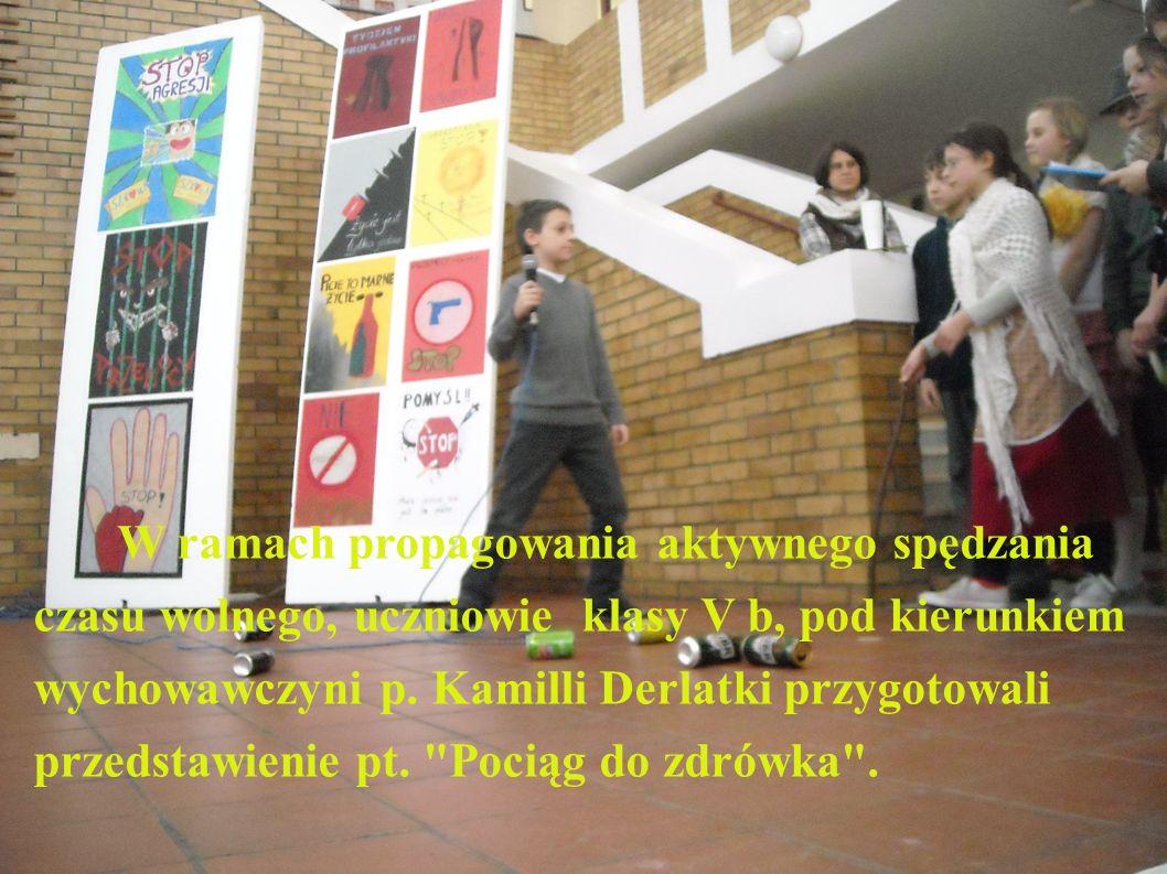 W ramach propagowania aktywnego spędzania czasu wolnego, uczniowie klasy V b, pod kierunkiem wychowawczyni p. Kamilli Derlatki przygotowali przedstawi
