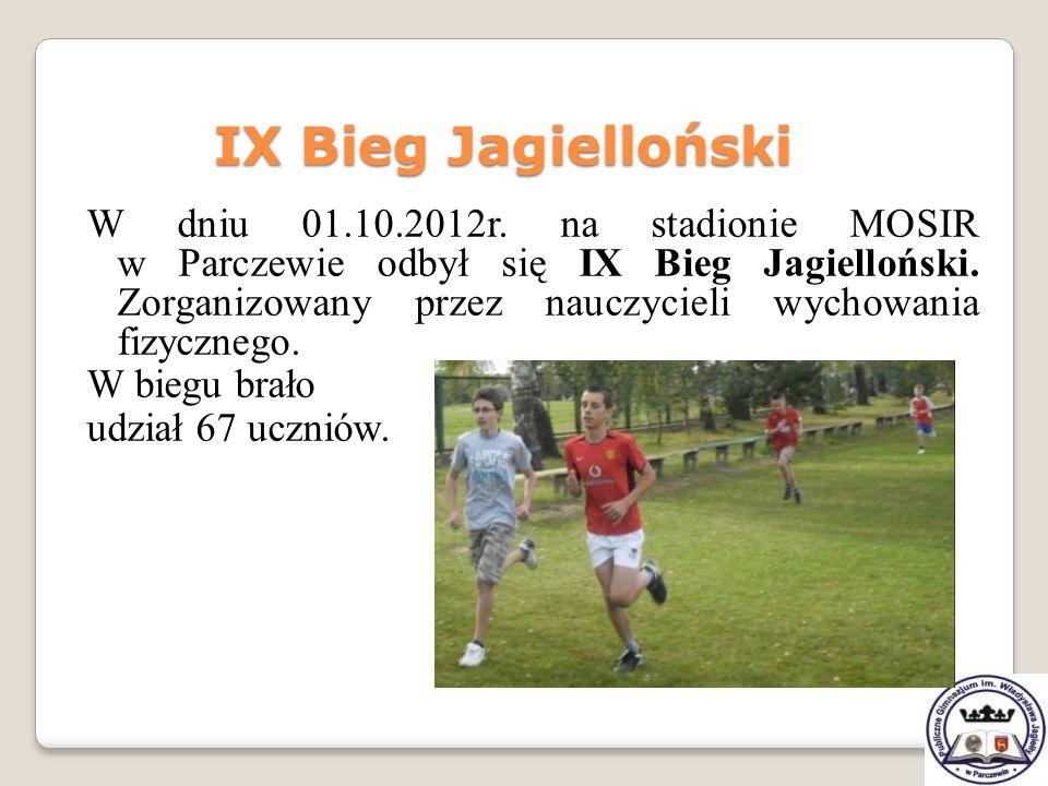 W dniu 01.10.2012r. na stadionie MOSIR w Parczewie odbył się IX Bieg Jagielloński. Zorganizowany przez nauczycieli wychowania fizycznego. W biegu brał