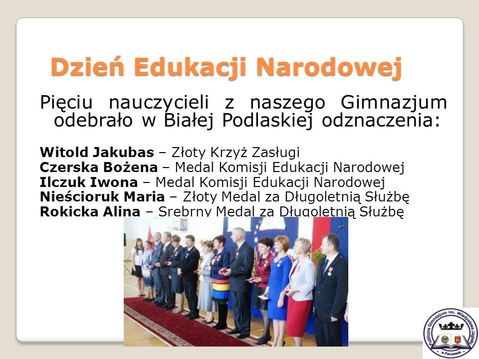 Pięciu nauczycieli z naszego Gimnazjum odebrało w Białej Podlaskiej odznaczenia: Witold Jakubas – Złoty Krzyż Zasługi Czerska Bożena – Medal Komisji E