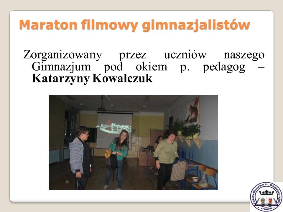 Zorganizowany przez uczniów naszego Gimnazjum pod okiem p. pedagog – Katarzyny Kowalczuk Maraton filmowy gimnazjalistów Maraton filmowy gimnazjalistów