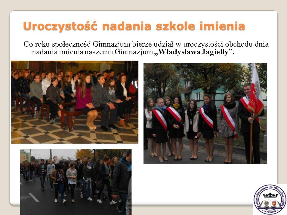 Co roku społeczność Gimnazjum bierze udział w uroczystości obchodu dnia nadania imienia naszemu Gimnazjum Władysława Jagiełły. Uroczystość nadania szk