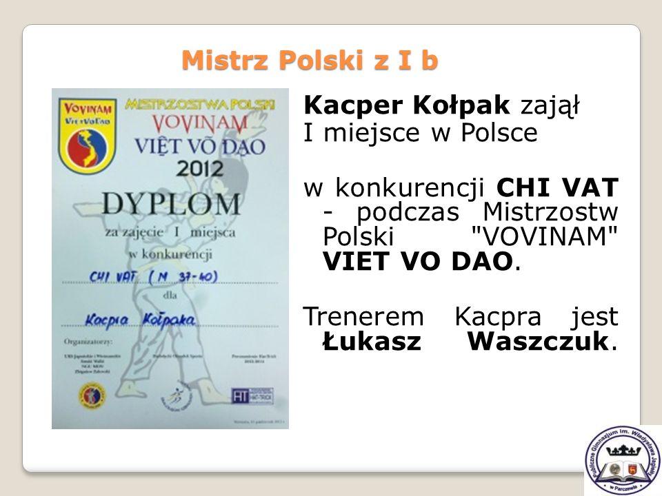 Kacper Kołpak zajął I miejsce w Polsce w konkurencji CHI VAT - podczas Mistrzostw Polski