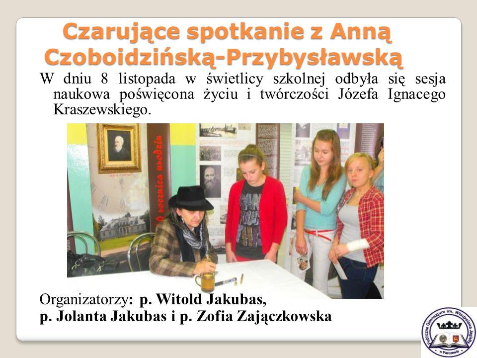 W dniu 8 listopada w świetlicy szkolnej odbyła się sesja naukowa poświęcona życiu i twórczości Józefa Ignacego Kraszewskiego. Organizatorzy: p. Witold