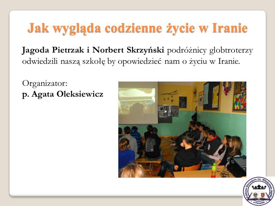 Jak wygląda codzienne życie w Iranie Jagoda Pietrzak i Norbert Skrzyński podróżnicy globtroterzy odwiedzili naszą szkołę by opowiedzieć nam o życiu w